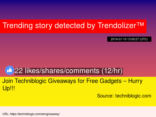 Join Techniblogic Giveaways for Free Gadgets – Hurry Up!!!